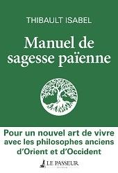 Paganisme - Manuel de sagesse païenne
